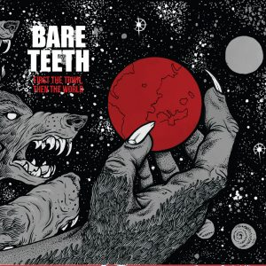 Bare Teeth - First the town, then the world
